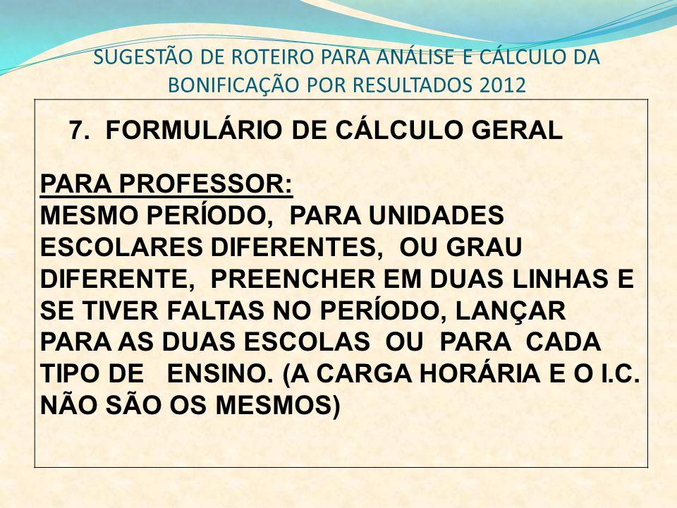7. FORMULÁRIO DE CÁLCULO GERAL PARA PROFESSOR: