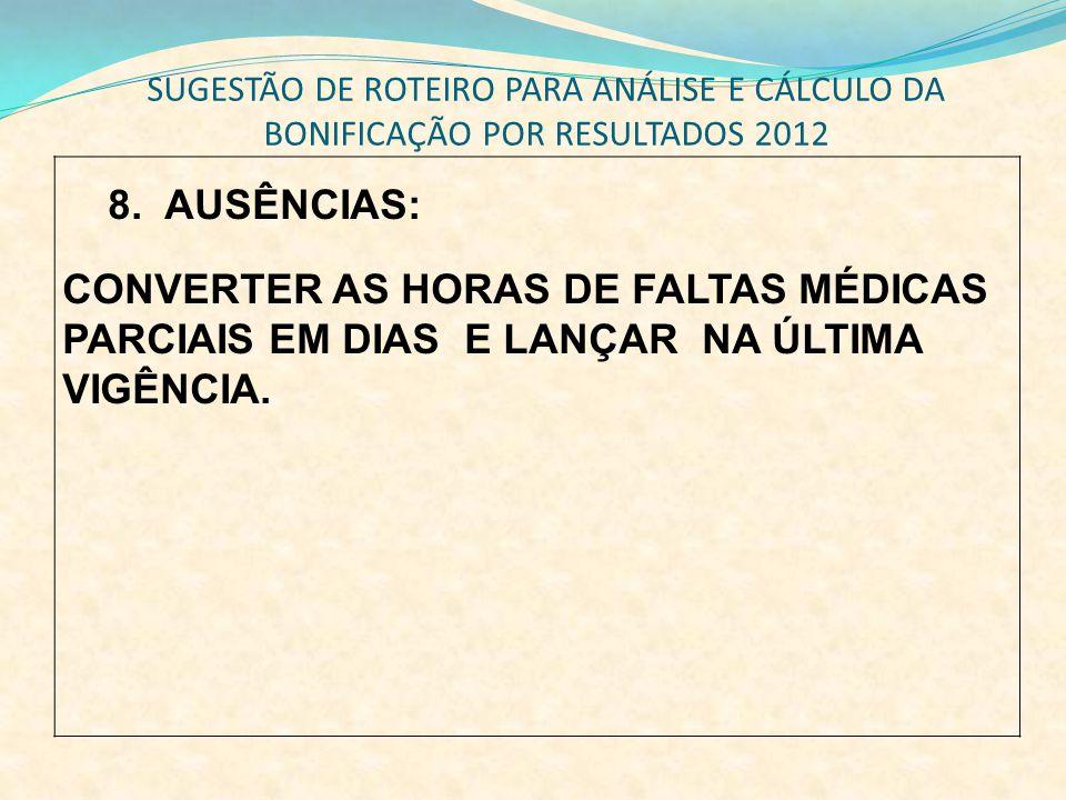 SUGESTÃO DE ROTEIRO PARA ANÁLISE E CÁLCULO DA BONIFICAÇÃO POR RESULTADOS 2012