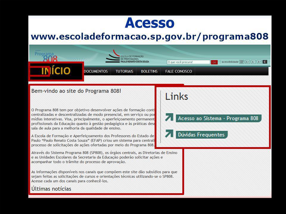 Acesso www.escoladeformacao.sp.gov.br/programa808 INÍCIO