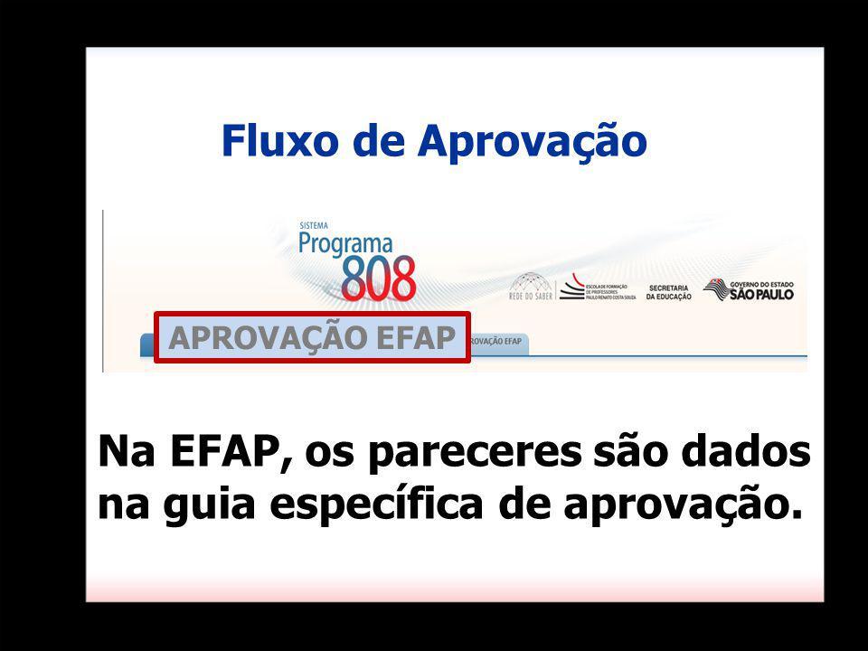Na EFAP, os pareceres são dados na guia específica de aprovação.