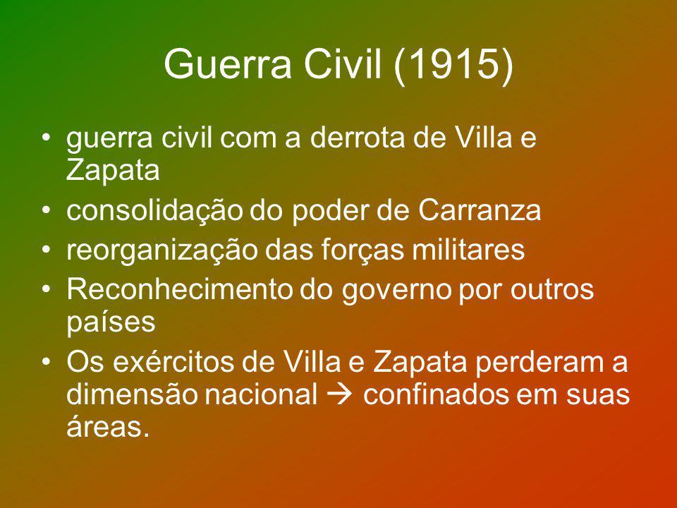 Guerra Civil (1915) guerra civil com a derrota de Villa e Zapata
