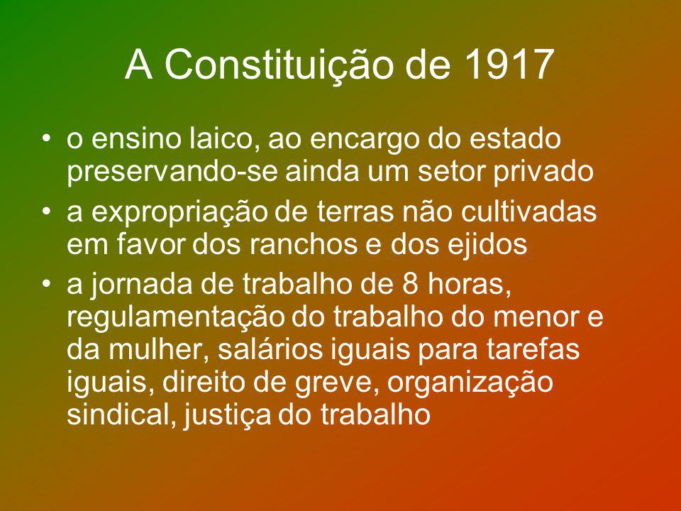 A Constituição de 1917 o ensino laico, ao encargo do estado preservando-se ainda um setor privado.