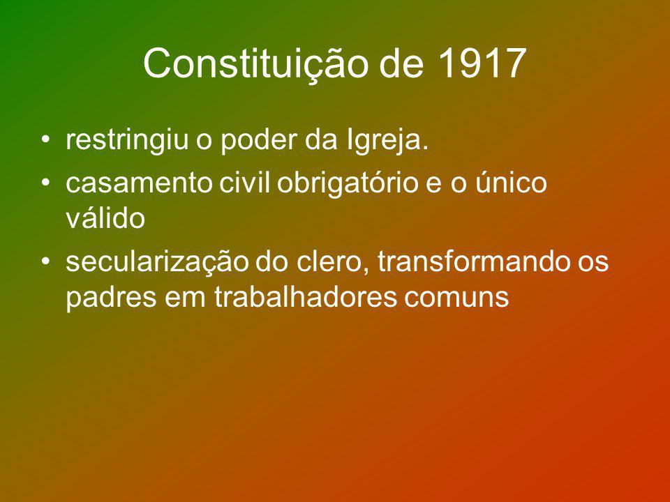 Constituição de 1917 restringiu o poder da Igreja.