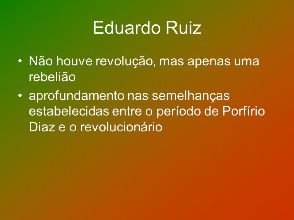 Eduardo Ruiz Não houve revolução, mas apenas uma rebelião