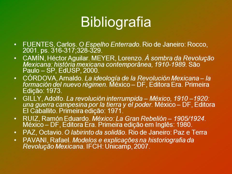 Bibliografia FUENTES, Carlos. O Espelho Enterrado. Rio de Janeiro: Rocco, 2001. ps. 316-317;328-329.