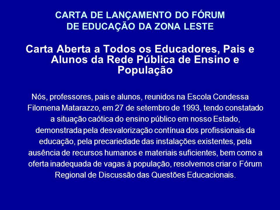 CARTA DE LANÇAMENTO DO FÓRUM DE EDUCAÇÃO DA ZONA LESTE