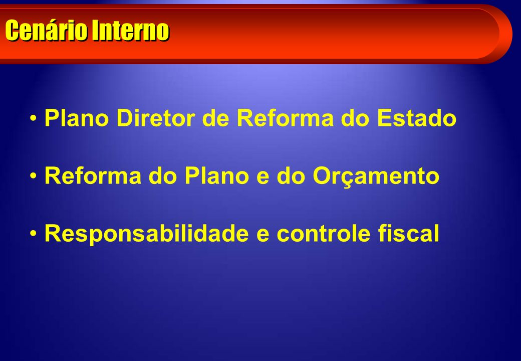 Cenário Interno Plano Diretor de Reforma do Estado