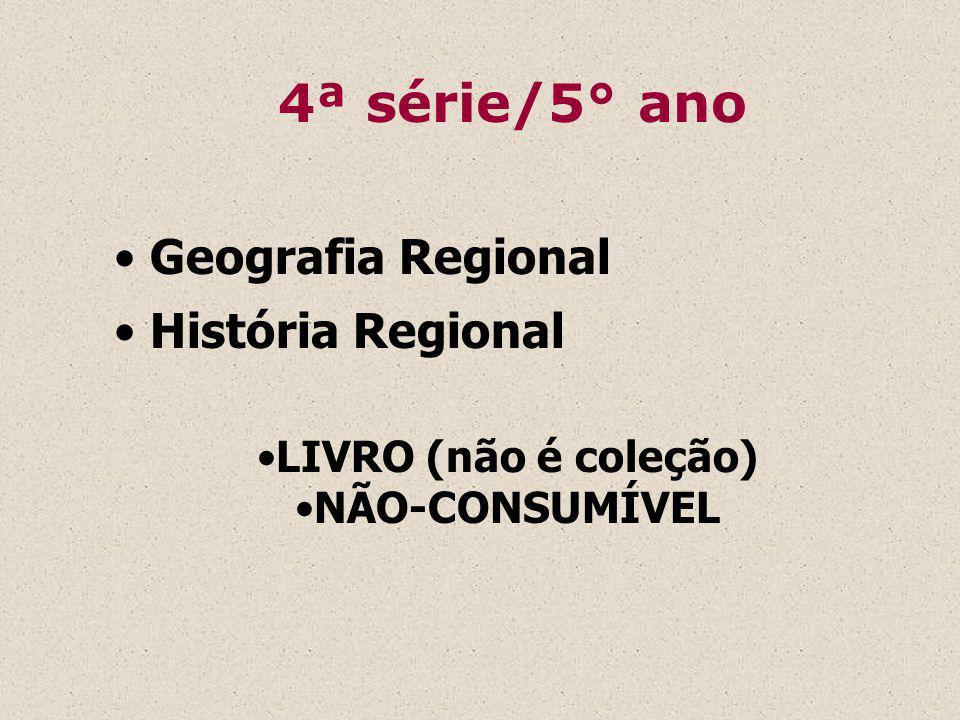 4ª série/5° ano Geografia Regional História Regional