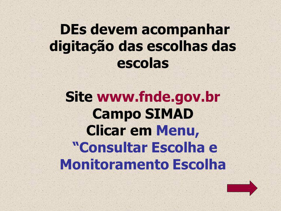DEs devem acompanhar digitação das escolhas das escolas
