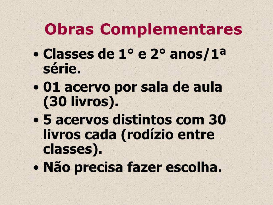 Obras Complementares Classes de 1° e 2° anos/1ª série.