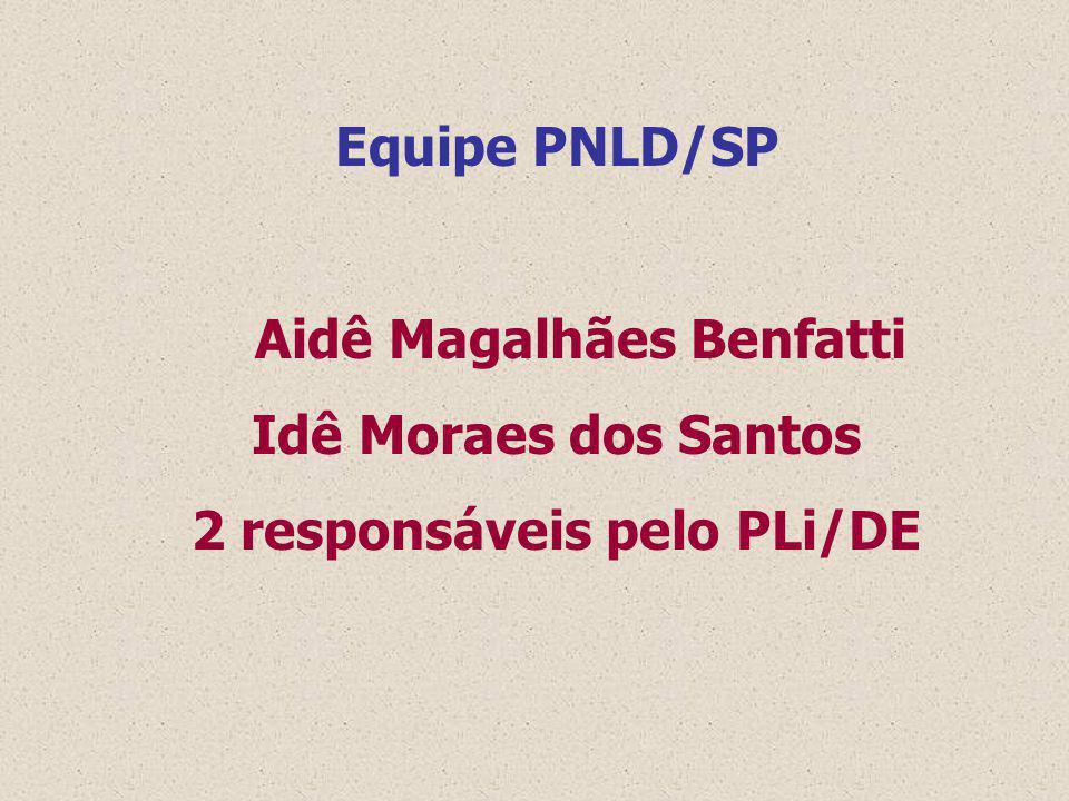 Aidê Magalhães Benfatti 2 responsáveis pelo PLi/DE