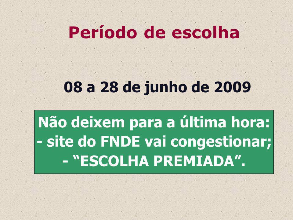 Não deixem para a última hora: - site do FNDE vai congestionar;