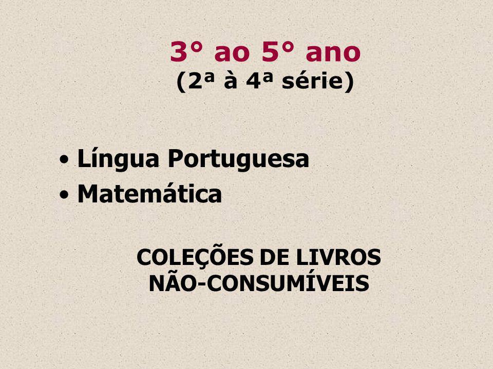 3° ao 5° ano (2ª à 4ª série) Língua Portuguesa Matemática