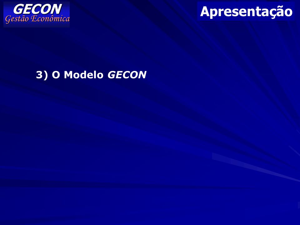 GECON Gestão Econômica Apresentação 3) O Modelo GECON