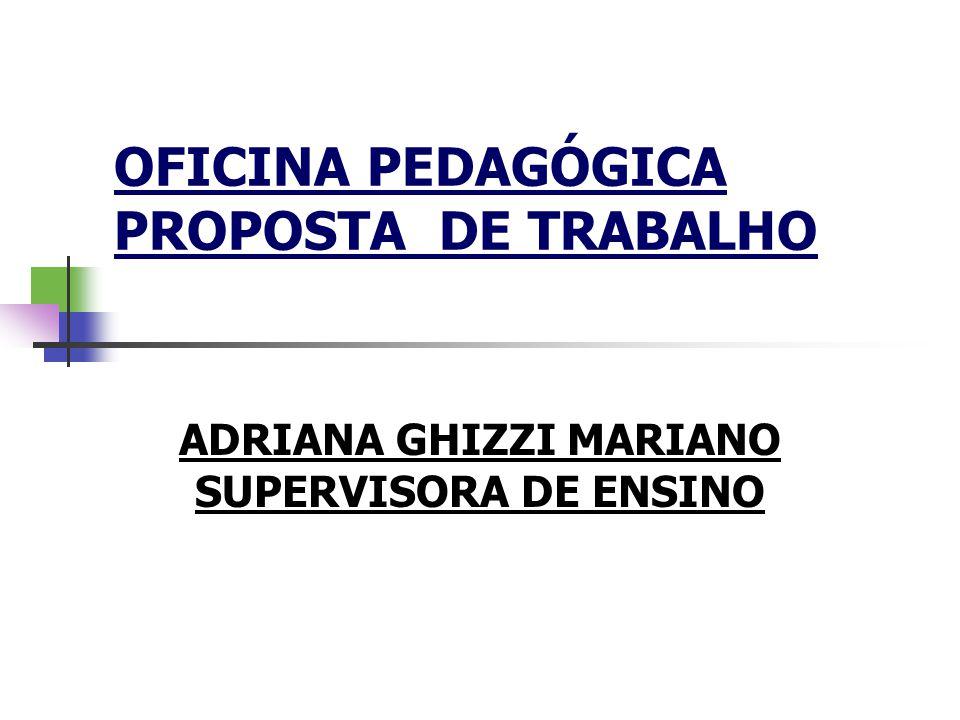 OFICINA PEDAGÓGICA PROPOSTA DE TRABALHO