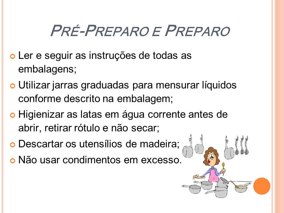 Pré-Preparo e Preparo Ler e seguir as instruções de todas as embalagens;