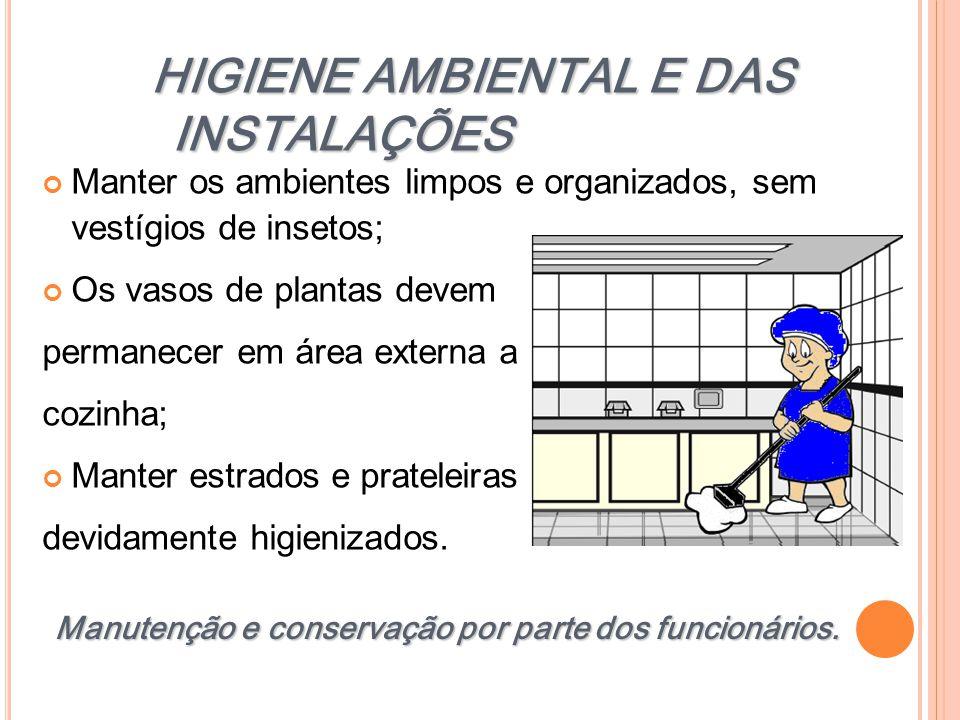 HIGIENE AMBIENTAL E DAS INSTALAÇÕES