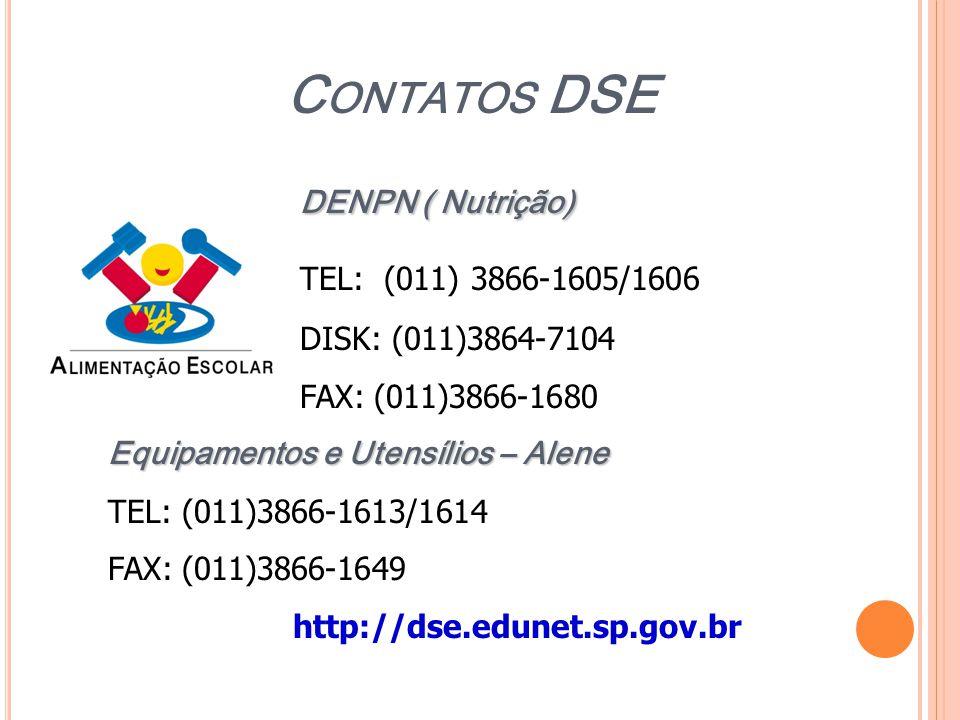 Contatos DSE DENPN ( Nutrição) TEL: (011) 3866-1605/1606