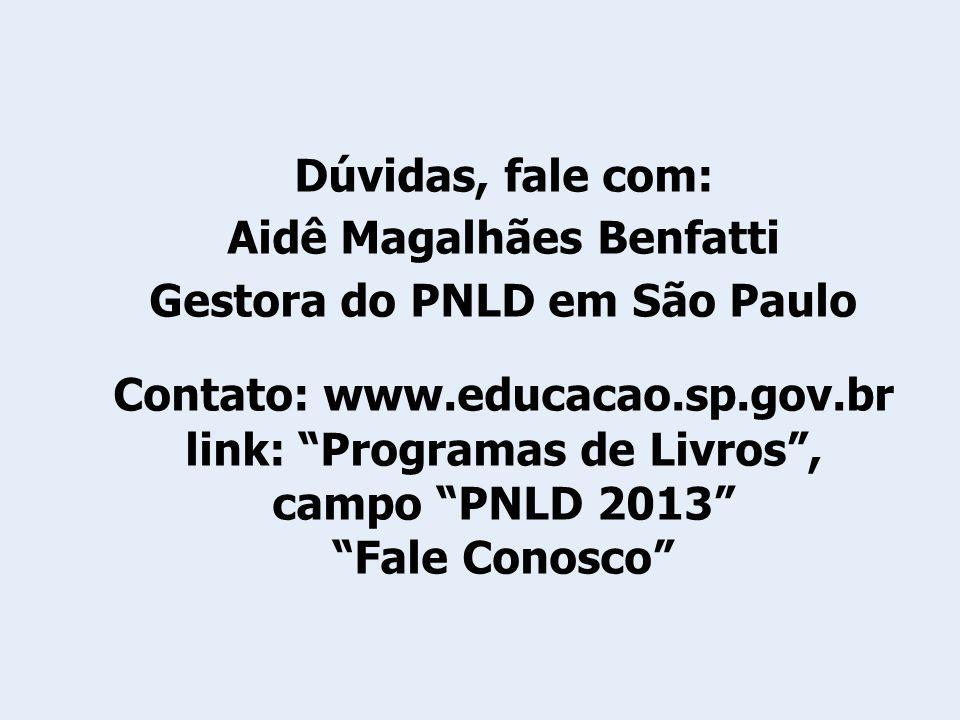 Aidê Magalhães Benfatti Gestora do PNLD em São Paulo