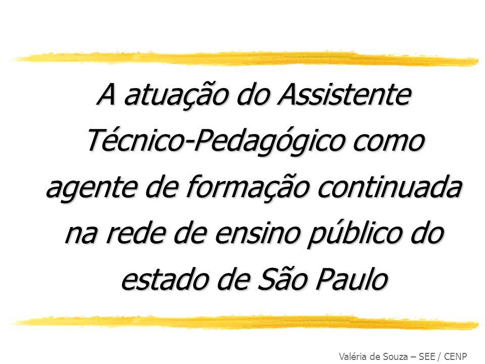 A atuação do Assistente Técnico-Pedagógico como agente de formação continuada na rede de ensino público do estado de São Paulo
