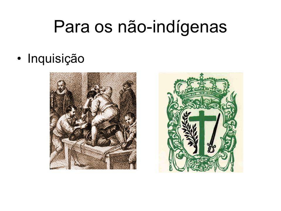 Para os não-indígenas Inquisição