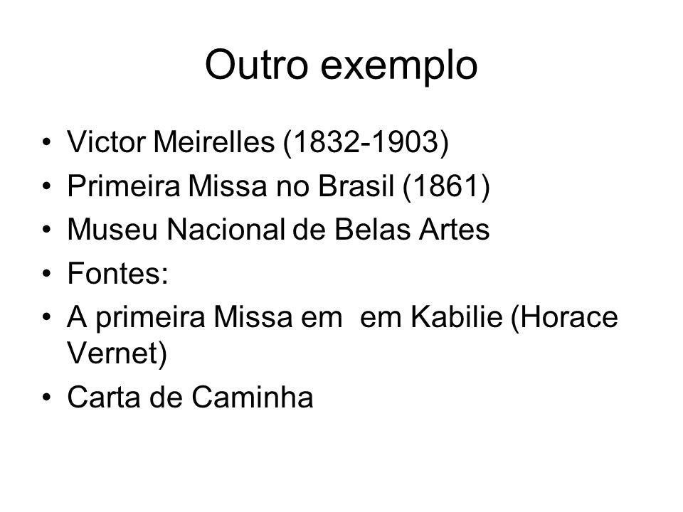 Outro exemplo Victor Meirelles (1832-1903)