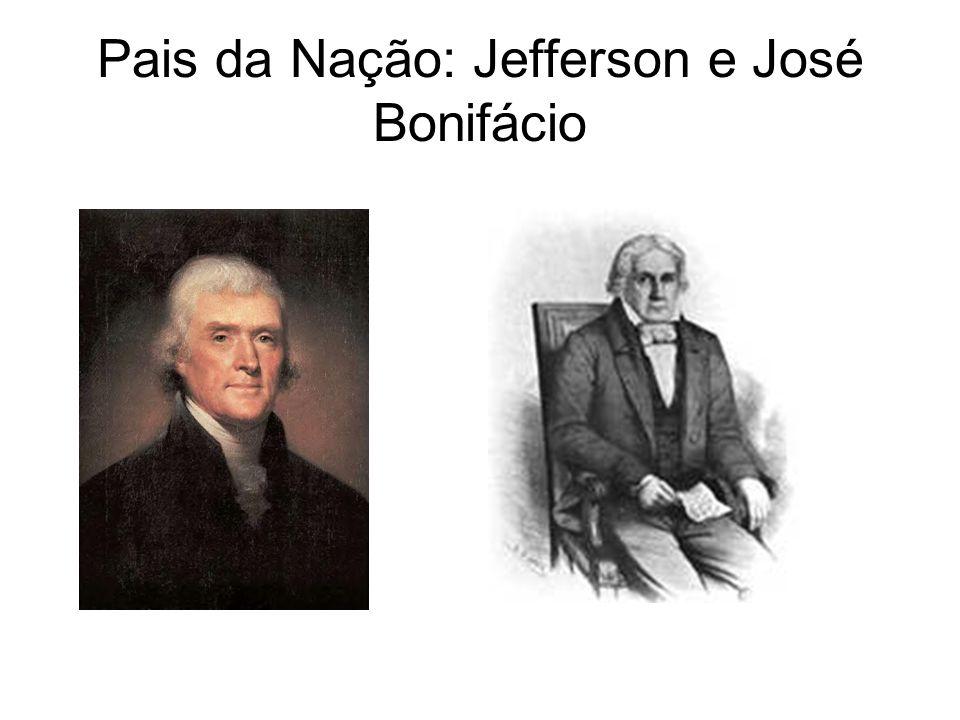 Pais da Nação: Jefferson e José Bonifácio