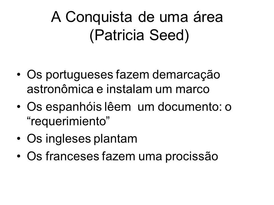 A Conquista de uma área (Patricia Seed)