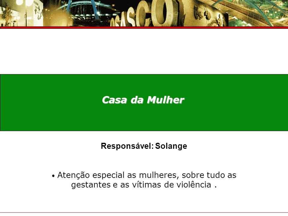 Casa da Mulher Responsável: Solange