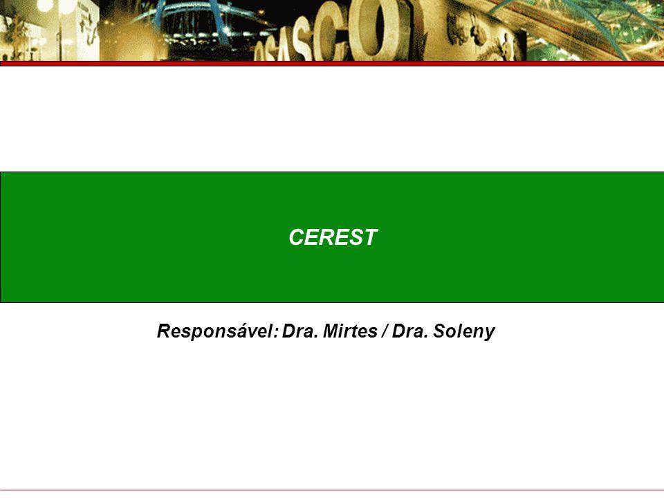 Responsável: Dra. Mirtes / Dra. Soleny