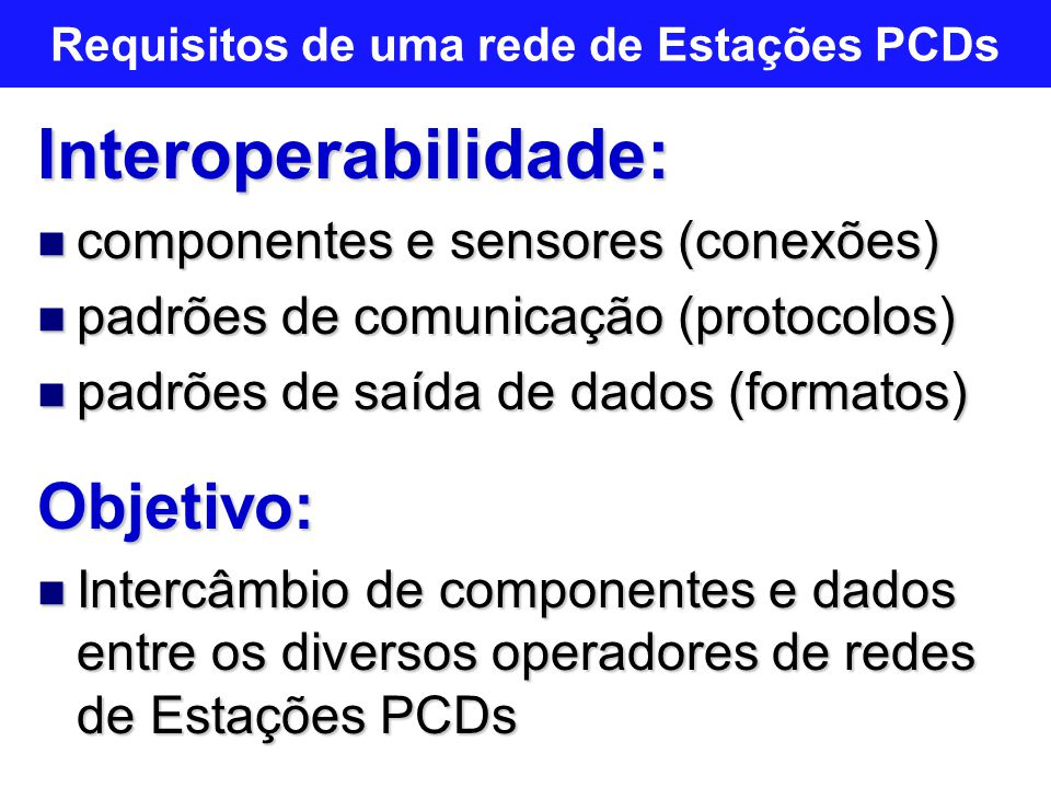 Requisitos de uma rede de Estações PCDs