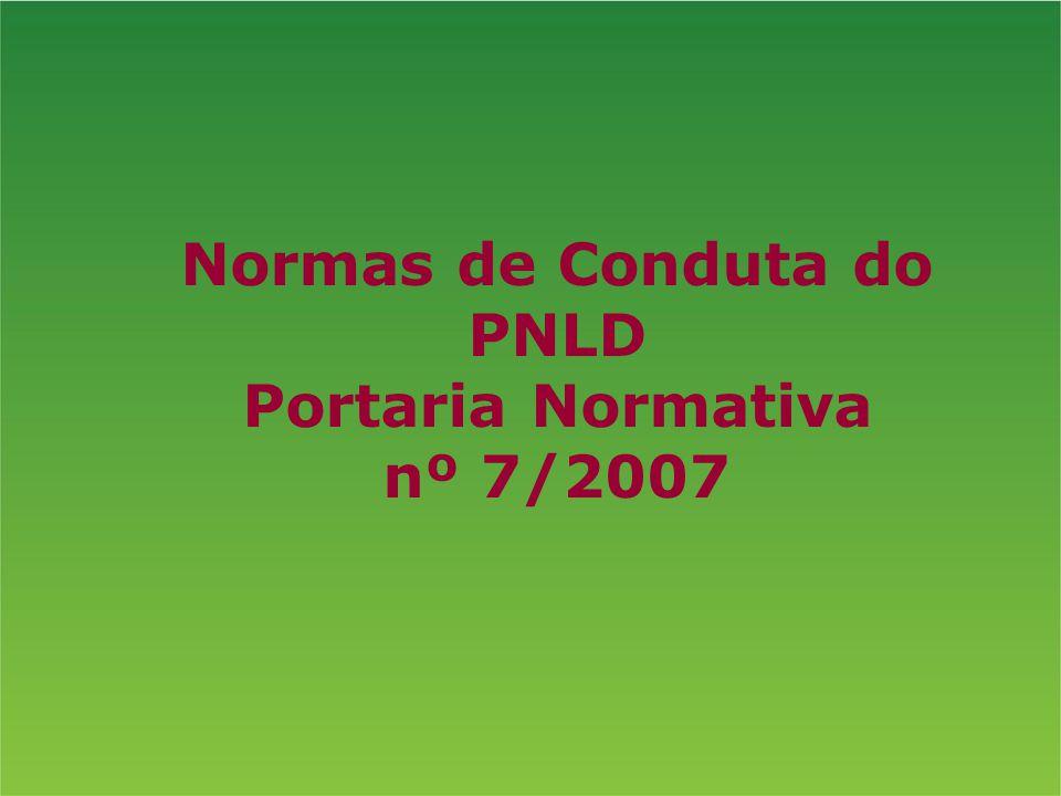 Normas de Conduta do PNLD Portaria Normativa nº 7/2007