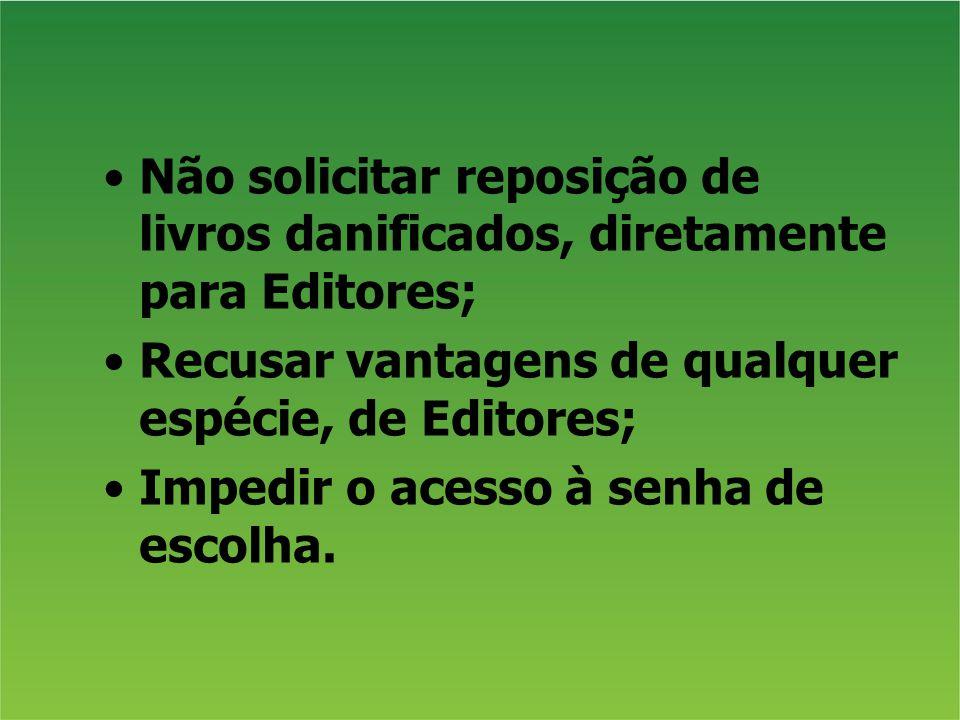 Não solicitar reposição de livros danificados, diretamente para Editores;