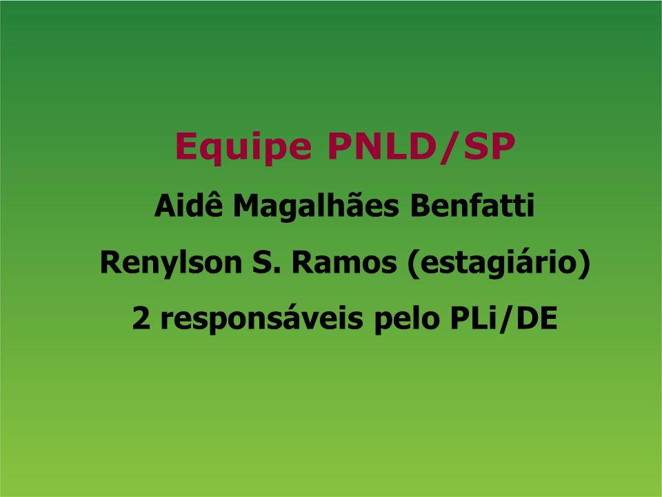Equipe PNLD/SP Aidê Magalhães Benfatti Renylson S. Ramos (estagiário)