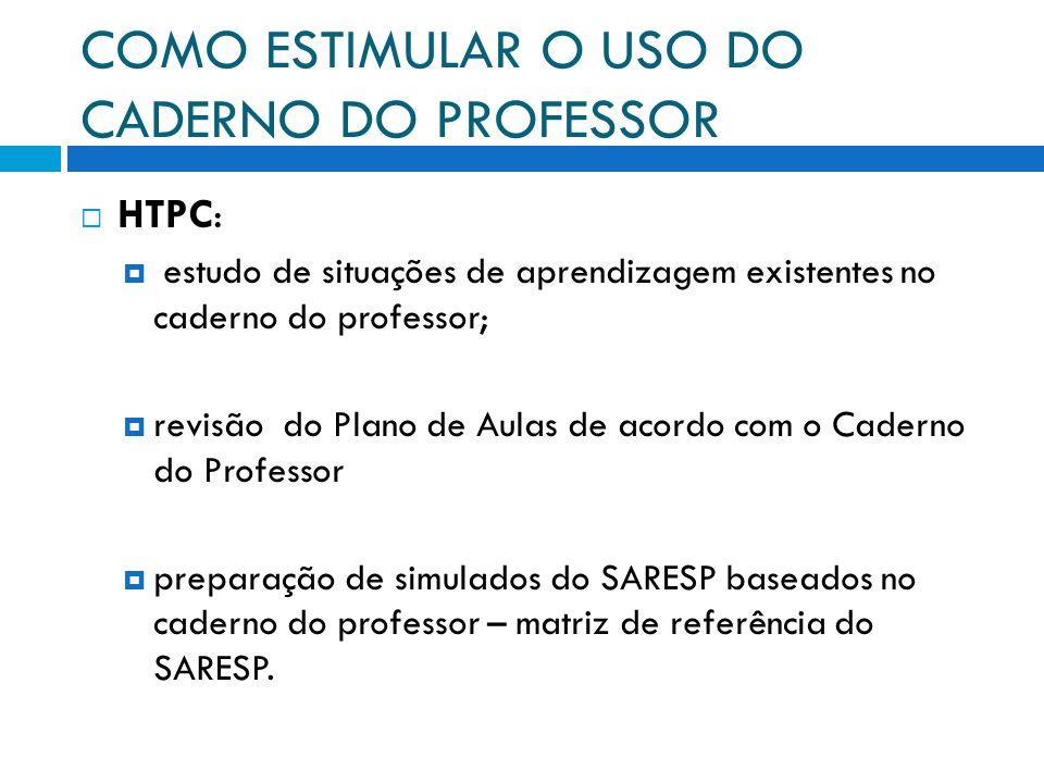 COMO ESTIMULAR O USO DO CADERNO DO PROFESSOR