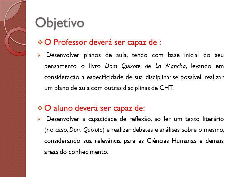Objetivo O Professor deverá ser capaz de :