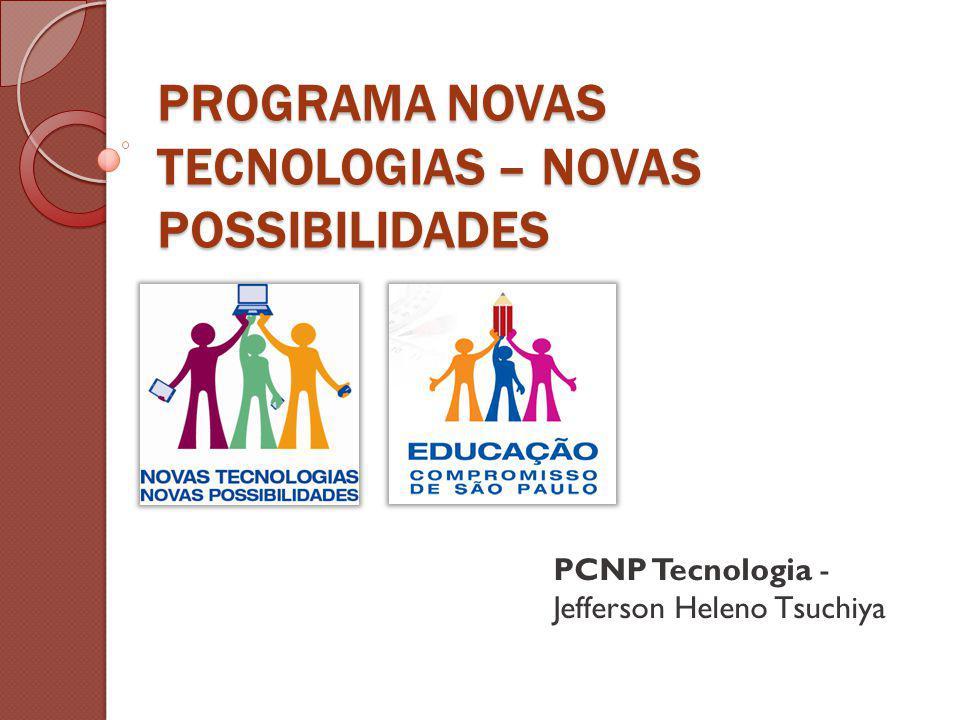 PROGRAMA NOVAS TECNOLOGIAS – NOVAS POSSIBILIDADES