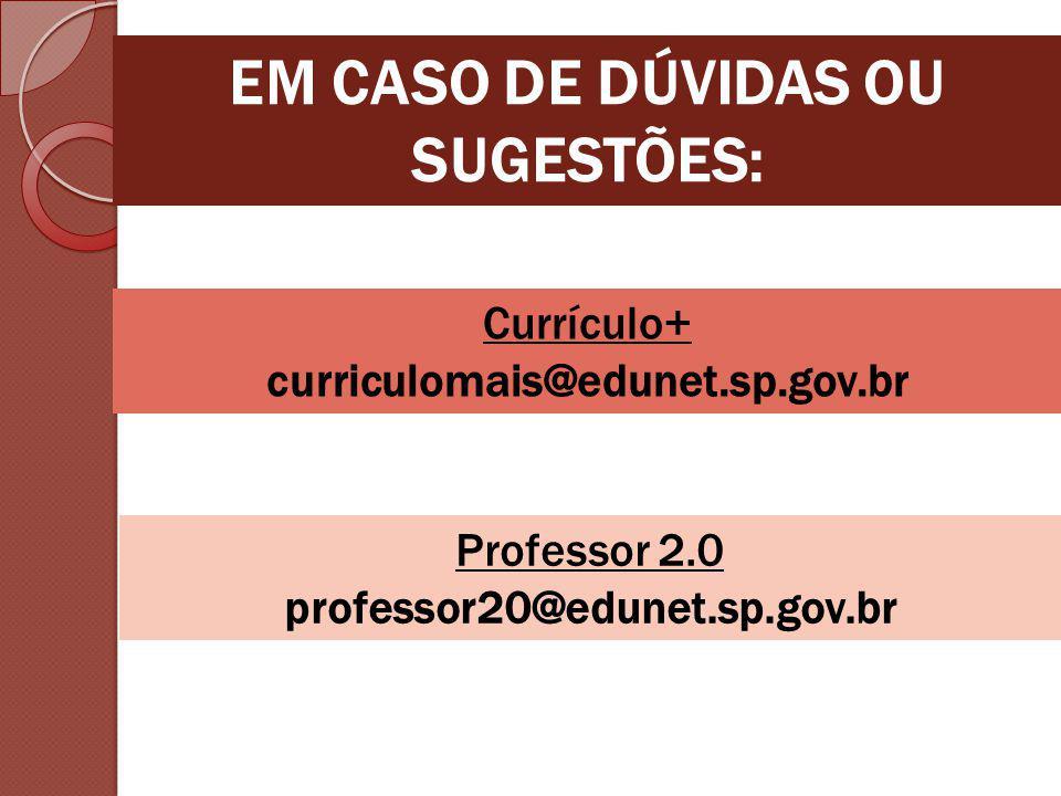 EM CASO DE DÚVIDAS OU SUGESTÕES: