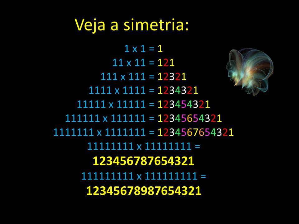 Veja a simetria: