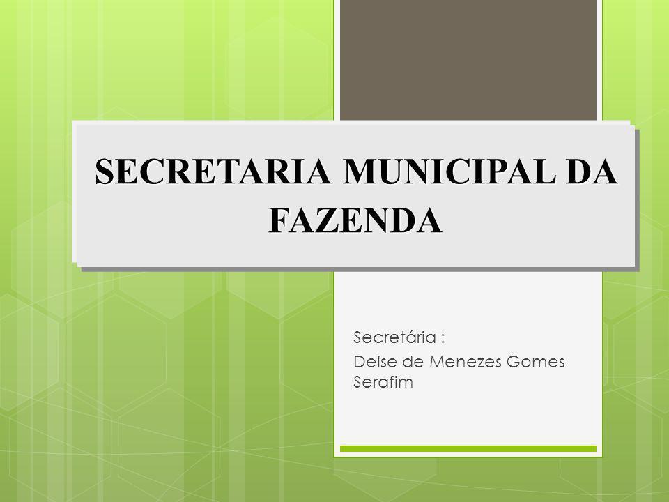 Secretária : Deise de Menezes Gomes Serafim
