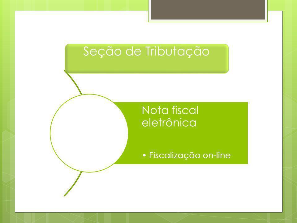 Seção de Tributação Nota fiscal eletrônica Fiscalização on-line