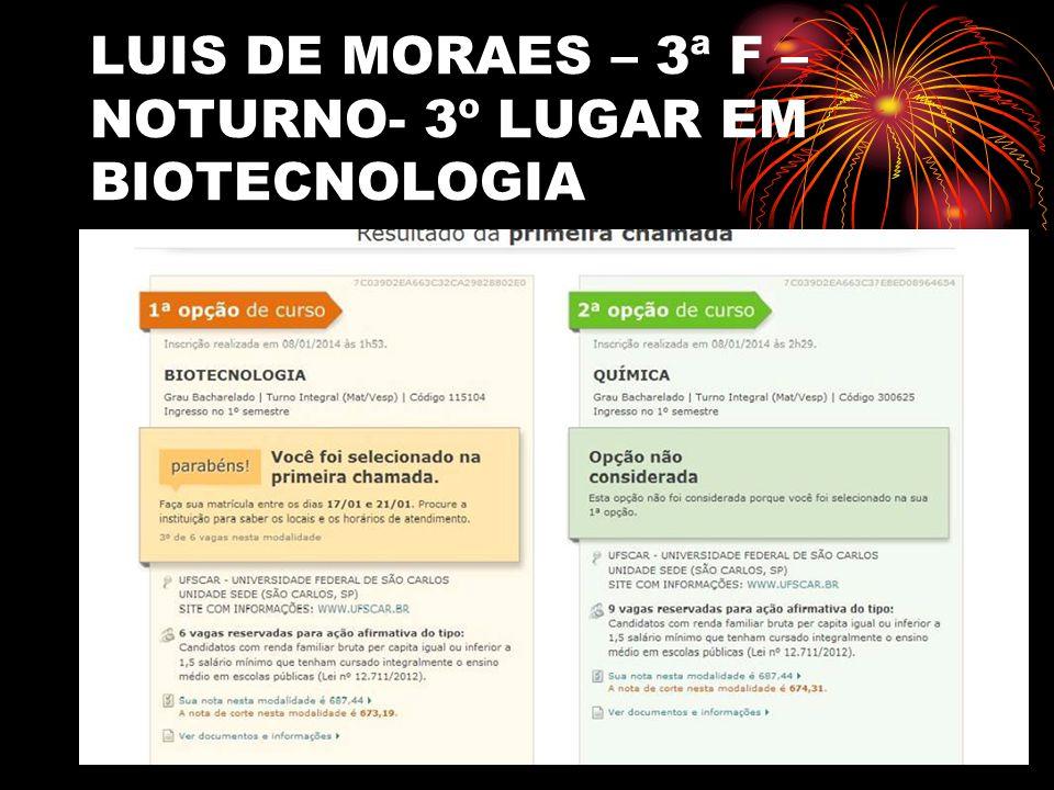 LUIS DE MORAES – 3ª F – NOTURNO- 3º LUGAR EM BIOTECNOLOGIA