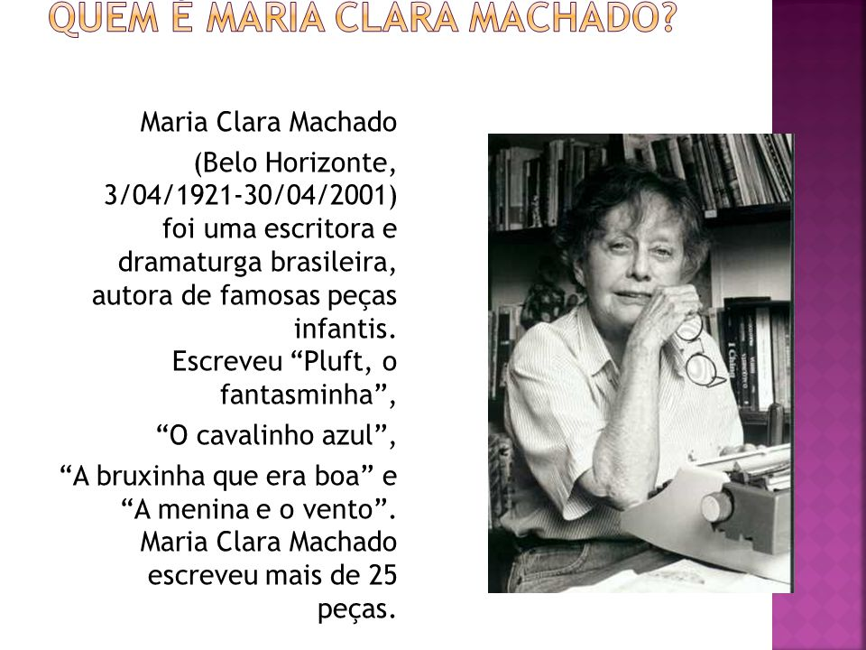 Quem é Maria Clara Machado