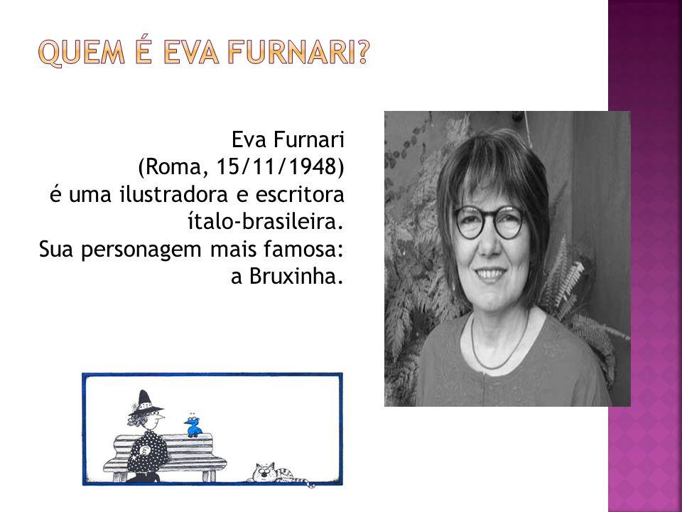 Quem é Eva Furnari Eva Furnari (Roma, 15/11/1948)