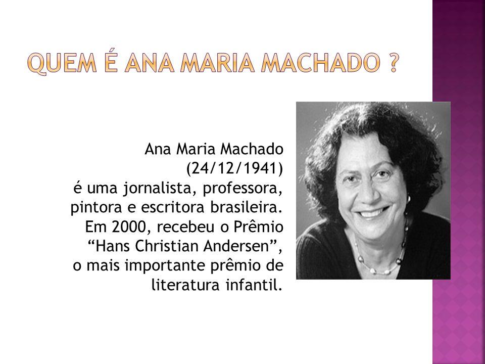 Quem é Ana Maria Machado