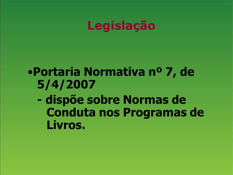 Legislação Portaria Normativa nº 7, de 5/4/2007.