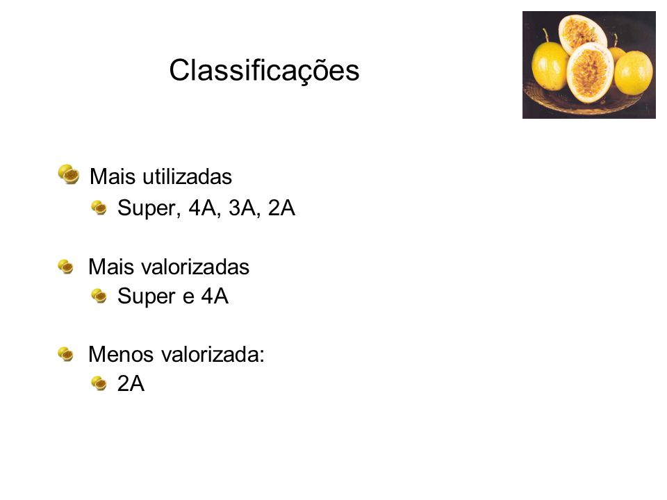 Classificações Mais utilizadas Super, 4A, 3A, 2A Mais valorizadas