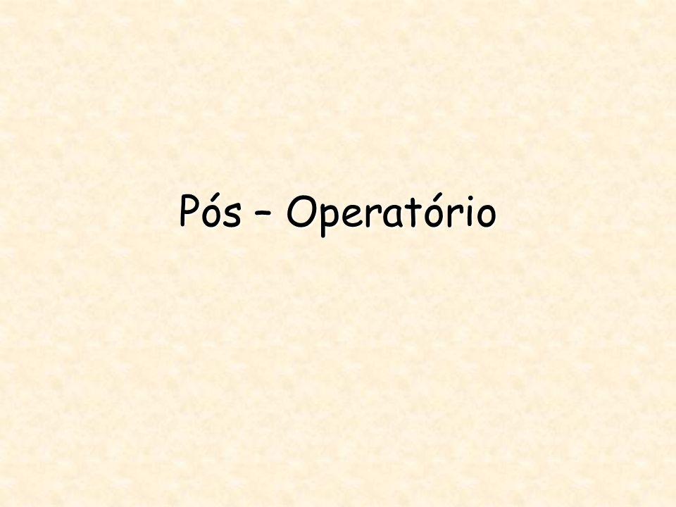 Pós – Operatório
