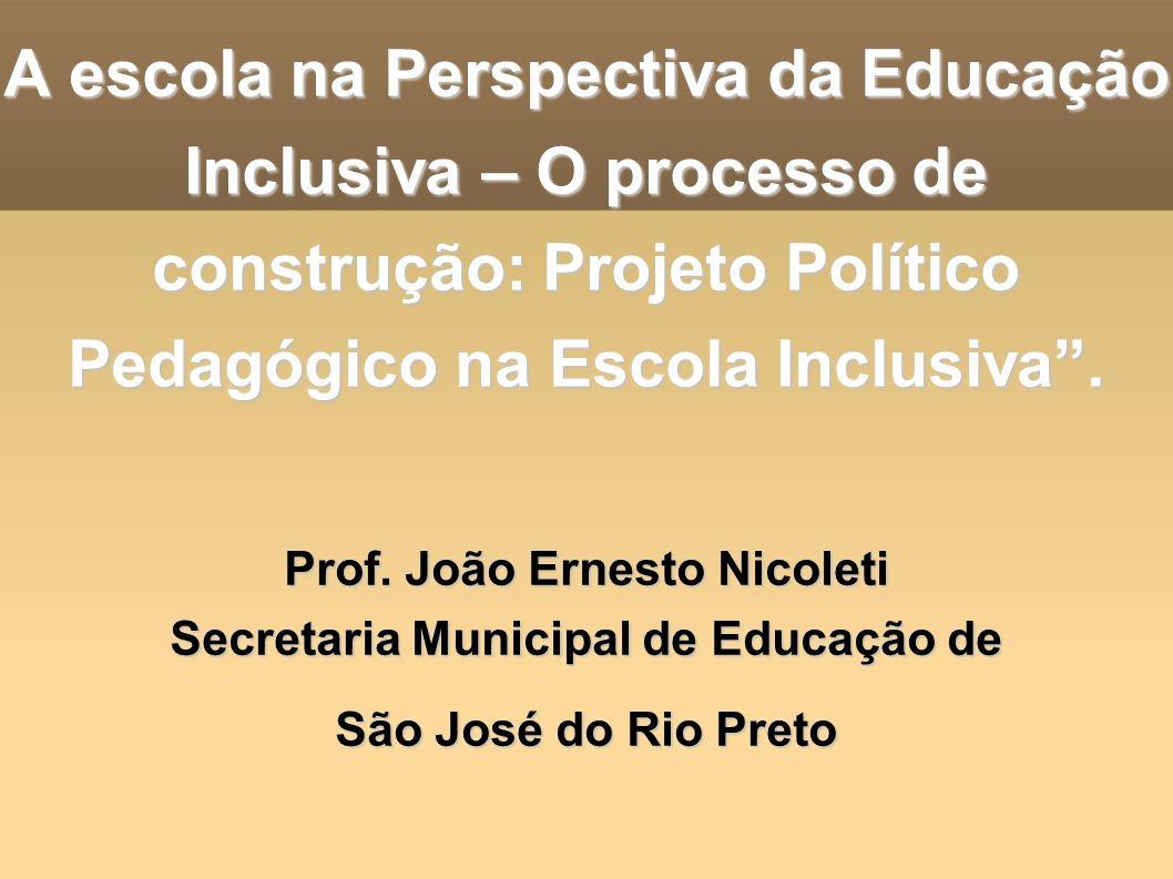 Prof. João Ernesto Nicoleti Secretaria Municipal de Educação de