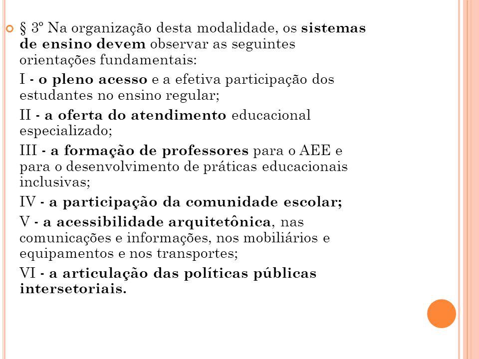 § 3º Na organização desta modalidade, os sistemas de ensino devem observar as seguintes orientações fundamentais: